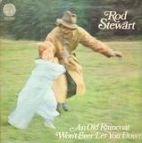 An Old Raincoat Won't Ever Let You Down - Rod Stewart