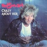 Crazy About Her - Rod Stewart