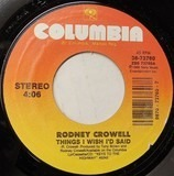 Things I Wish I'd Said - Rodney Crowell