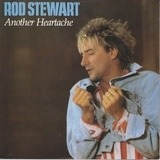 Another Heartache - Rod Stewart