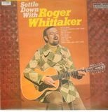 Settle Down With - Roger Whittaker