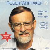 Wenn Es Dich Noch Gibt - Roger Whittaker