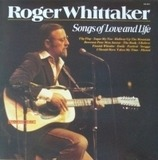 Songs Of Love And Life - Roger Whittaker