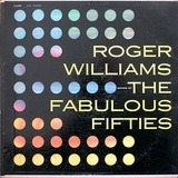 Songs of the Fabulous Fifties - Roger Williams