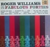 Songs Of The Fabulous Forties - Part 2 - Roger Williams