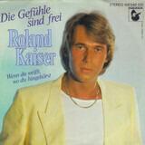 Gefühle Sind Frei - Roland Kaiser
