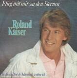 Flieg Mit Mir Zu Den Sternen - Roland Kaiser