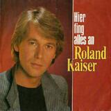 Hier Fing Alles An - Roland Kaiser