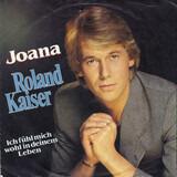 Joana / Ich Fühl Mich Wohl In Meinem Leben - Roland Kaiser