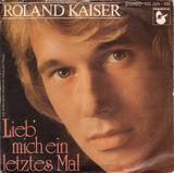 Lieb' Mich Ein Letztes Mal - Roland Kaiser