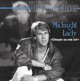 Midnight Lady (Einsam So Wie Ich) - Roland Kaiser