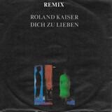 Dich Zu Lieben (Remix) - Roland Kaiser