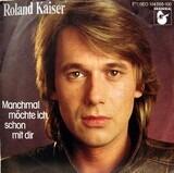 Manchmal Möchte Ich Schon Mit Dir - Roland Kaiser