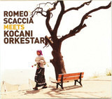 Romeo Scaccia Meets Kocani Orkestar - Romeo Scaccia Meets Koçani Orkestar