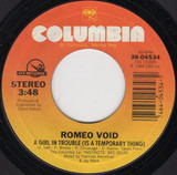 A Girl In Trouble (Is A Temporary Thing) / Going To Neon - Romeo Void