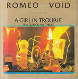 A Girl In Trouble (Is A Temporary Thing) - Romeo Void