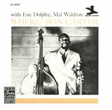Where? - Ron Carter With Eric Dolphy , Mal Waldron
