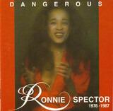 Dangerous - Ronnie Spector