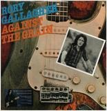 Against The Grain (remastered 2012) - Rory Gallagher