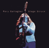 Stage Struck - Rory Gallagher