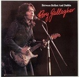 Between Belfast And Dublin - Rory Gallagher