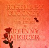 Rosemary Clooney Sings the Lyrics of Johnny Mercer - Rosemary Clooney / Johnny Mercer