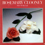 Here's To My Lady - Rosemary Clooney