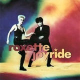 Joyride / Come Back - Roxette