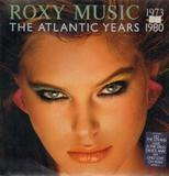 The Atlantic Years 1973 - 1980 - Roxy Music
