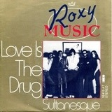 Love Is The Drug - Roxy Music