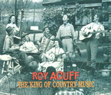 The King Of Country Music - Roy Acuff