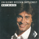 Ein Kleines Bisschen Zärtlichkeit - Roy Black