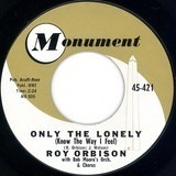 Only The Lonely (Know The Way I Feel) - Roy Orbison With Bob Moore And His Orchestra And Chorus