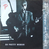 Oh Pretty Woman - Roy Orbison