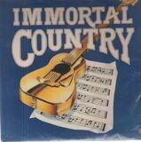 immortal country - Roy Acuff, Bill Monroe a.o.