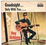 Goodnight - Roy Orbison