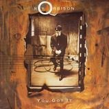 You got it - Roy Orbison