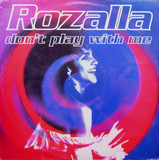 Don't Play With Me - Rozalla