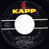 Young Wings Can Fly (Higher Than You Know) / Day Dreaming - Ruby And The Romantics