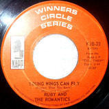 Young Wings Can Fly (Higher Than You Know) / Our Day Will Come - Ruby And The Romantics
