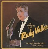 An Evening with - Rudy Vallée