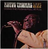 Rufus Thomas Live Doing The Push & Pull At P.J.'s - Rufus Thomas