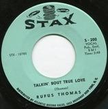Talkin' Bout True Love / Sister's Got A Boyfriend - Rufus Thomas