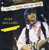 I Can't Hear You No More - Russ Ballard