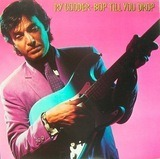 Bop Till You Drop - Ry Cooder