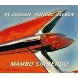 Mambo Sinuendo - Ry Cooder - Mañuel Galbán