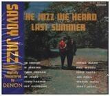 The Jazz We Heard Last Summer - Sahib Shihab , Herbie Mann
