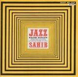 Jazz Sahib - Sahib Shihab