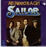All I Need Is A Girl - Sailor