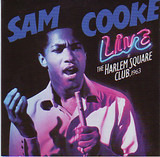 Live At The Harlem Square Club, 1963 - Sam Cooke